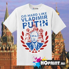 Футболка GO HARD LIKE VLADIMIR PUTIN