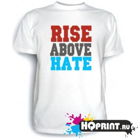 Футболка Rise above hate