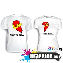 Парные футболки Love is...When we are together